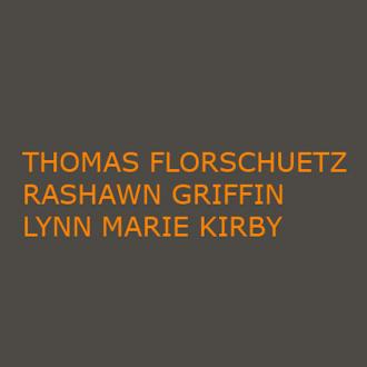 Is-ness – Thomas Florschütz, Rashawn Griffin, Lynn Marie Kirby - Thomas Erben Gallery